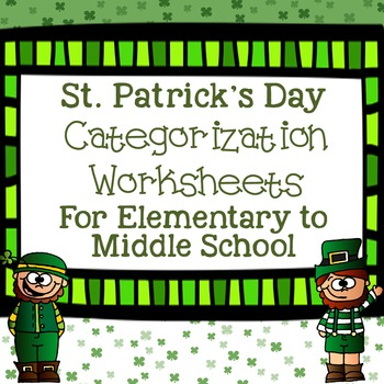 St. Patrick's Day Categorization Worksheets for Elementary to Middle School