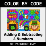 St. Patrick's Day Color by Code - Adding & Subtracting 3 Numbers