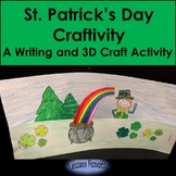 St. Patrick's Day Craftivity: Writing and 3D Activity