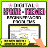 Spring Themed Digital Addition and Subtraction Word Proble