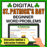 St. Patrick's Day Digital Addition and Subtraction Word Problems Kinder + 1st