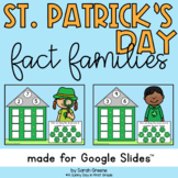 St. Patrick's Day Fact Families for Google Slides™