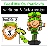 St. Patrick's Day Feed Me Addition and Subtraction Center