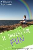 St. Patrick's Day Fun: Children's Yoga Lesson