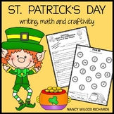 St. Patrick's Day Writing and Math Activities with a Craftivity No Prep