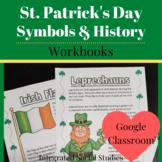St. Patrick's Day History & Symbols Workbook on Google Classroom™