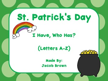 St. Patrick's Day - I Have, Who Has (0-25 and A-Z) - Bundle
