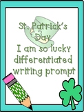 St. Patrick's Day I am so lucky differentiated writing prompt