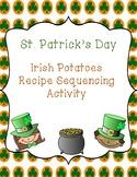 St. Patrick's Day Irish Potatoes Recipe Sequencing Activity