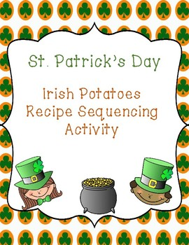 St. Patrick's Day Irish Potatoes Recipe Sequencing Activity