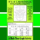 St. Patrick's Day - It's a Leprechaun - Math-Then-Graph - Solve 15 Systems