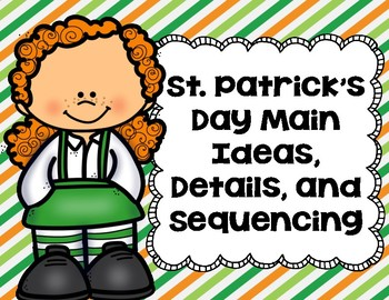 St. Patrick's Day Main Ideas, Details, and Sequencing