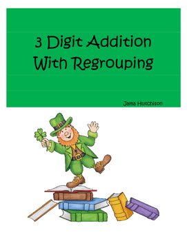 St. Patrick's Day Math ~ 3-Digit Addition with Regrouping