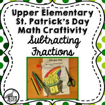 St. Patrick's Day Math Craft: Subtracting Fractions with U