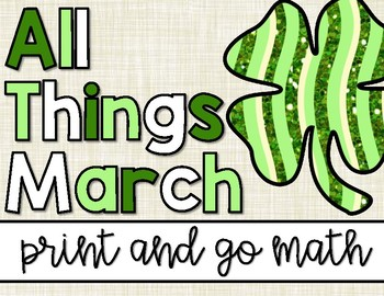 St. Patrick's Day Math | No Prep | All Things March: Print and Go Math