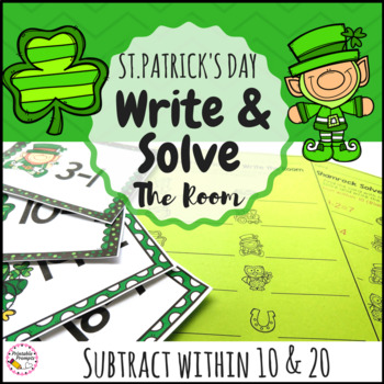 St. Patrick's Day Math- Subtraction Solve and Write the Room