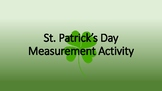 St. Patrick's Day Measurement Activity