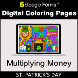 St. Patrick's Day: Multiplying Money - Google Forms | Digi