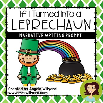 St. Patrick's Day Narrative Writing Prompt: If I Turned Into a Leprechaun
