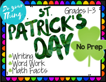 St. Patrick's Day No Prep Activities Math, Writing, and Word Work Activities