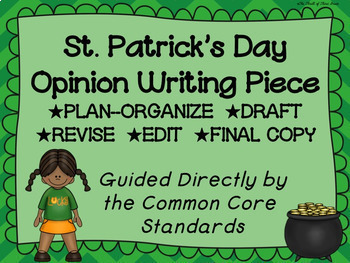 St. Patrick's Day Opinion(Persuasive) Writing Piece Pack--Common Core Aligned