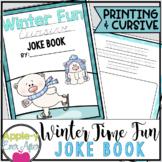 Winter Time Fun PRINTING AND CURSIVE Practice Joke Book