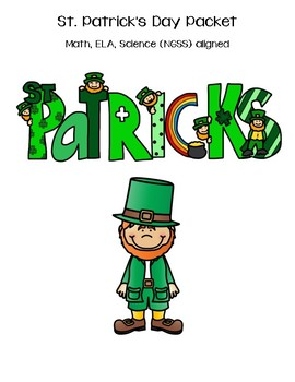 St. Patrick's Day Packet (ELA, Math, and NGSS aligned)