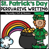 St. Patrick's Day Persuasive Writing {Opinion Writing}