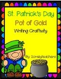 St. Patrick's Day ~ Pot of Gold Writing Craftivity