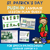 St. Patrick's Day Push-In Language Lesson Plan Guides