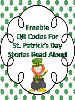 St. Patrick's Day Freebie:  QR Codes For Stories Read Aloud