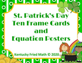 St. Patrick's Day Ten Frames & Equations Cards/Posters for Kinder & First Grade
