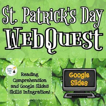 St. Patrick's Day Webquest - Editable in Google Slides - NO PREP
