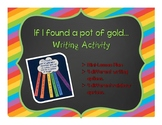 St. Patrick's Day Writing Activity: If I Found a Pot of Gold