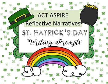 St. Patrick's Day Writing Prompts: ACT Aspire Reflective N