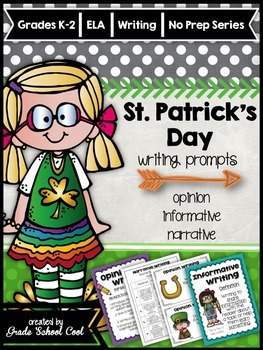 St. Patrick's Day Writing Prompts: Opinion, Informative, Narrative: K-2