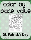St. Patrick's Day color by Place Value Ones, Tens & Hundreds
