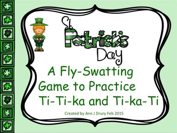 St Patrick's Day - A Fly-Swatting Game to Practice Ti-Ti-ka  and Ti-ka-Ti