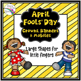 April Fools Day Activities - Little Fingers