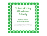 St. Patrick's Day Addition Practice and Coloring Activity