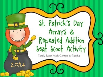 St. Patrick's Day Arrays and Repeated Addition Seat Scoot 2.OA.4