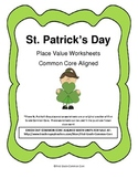 St. Patrick's Day Common Core Aligned Place Value Worksheets