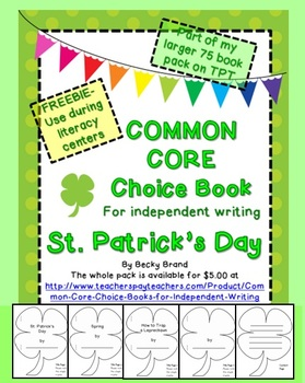 St. Patrick's Day Common Core Choice Book for Independent Writing