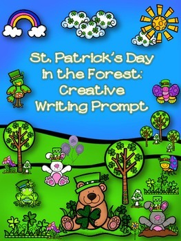 St. Patrick's Day Creative Writing-St. Pat's Day in the Forest Prompt & Papers