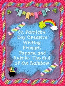 St. Patrick's Day Creative Writing-The End of the Rainbow: