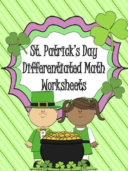 St. Patrick's Day Math Worksheets - Differentiated