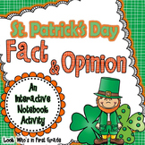 St. Patrick's Day Fact & Opinion Interactive Notebook/Center Activity