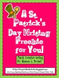 https://www.teacherspayteachers.com/Product/St-Patricks-Day-Freebie-Creative-Writing-for-You-215438