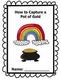 St. Patricks Day - How to Capture a Pot of Gold - Explanatory Writing Activity)