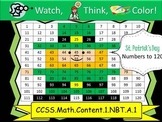 St. Patrick's Day Hundreds Chart to 120 - Watch, Think, Color! CCSS.1.NBT.A.1